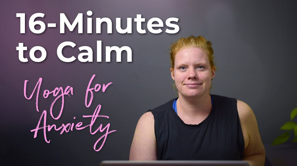 yoga for anxiety 16 minutes to calm